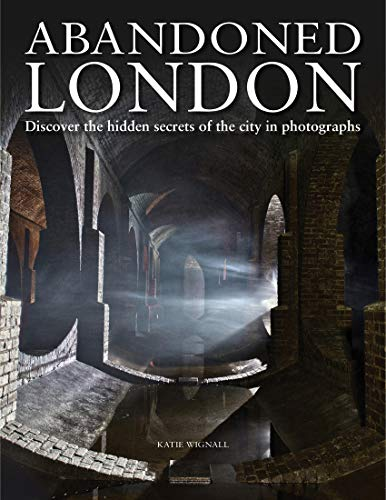 Abandoned London By Katie Wignall