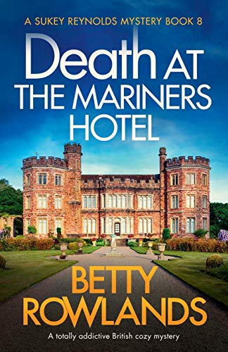 Death at the Mariners Hotel By Betty Rowlands