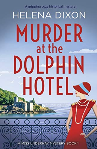 Murder at the Dolphin Hotel By Helena Dixon