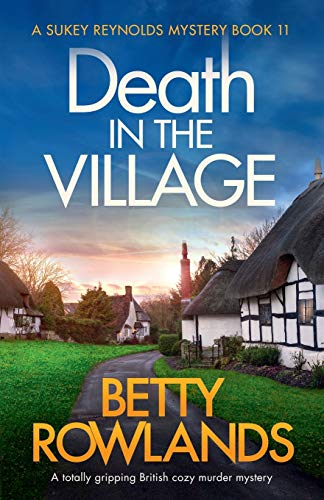 Death in the Village By Betty Rowlands