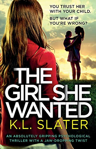The Girl She Wanted By K L Slater