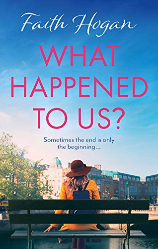 What Happened to Us? By Faith Hogan