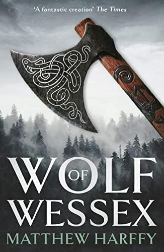 Wolf of Wessex By Matthew Harffy