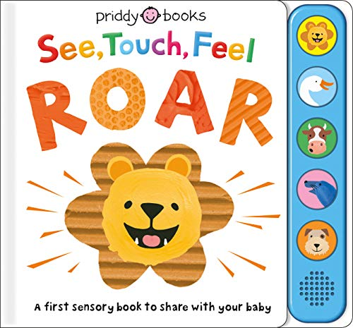 See, Touch, Feel Roar By Roger Priddy