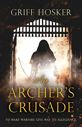 An Archer's Crusade By Griff Hosker