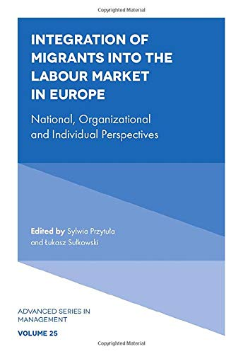 Integration of Migrants into the Labour Market in Europe By Professor Sylwia Przytula