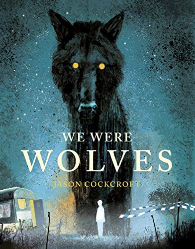 We Were Wolves By Jason Cockcroft