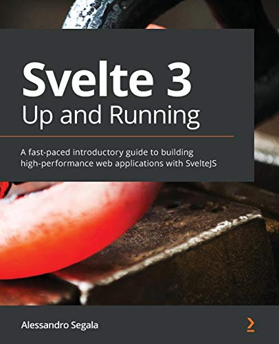 Svelte 3 Up and Running By Alessandro Segala