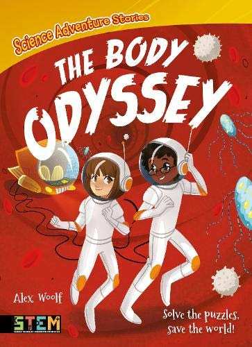 Science Adventure Stories: The Body Odyssey By Alex Woolf
