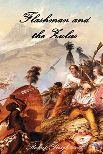 Flashman and the Zulus By Robert Brightwell