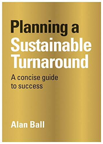Planning A Sustainable Turnaround By Alan Ball