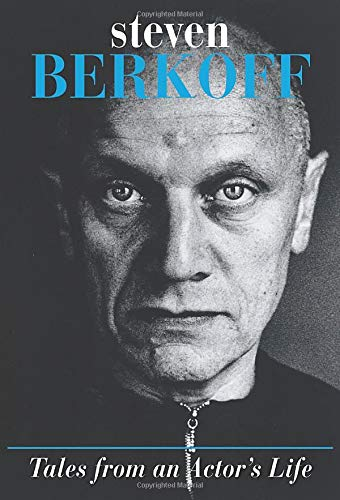 Tales from an Actor's Life By Steven Name     Role     Berkoff