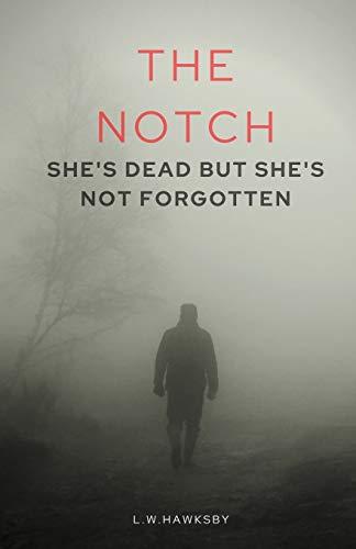 The Notch By L.W. Hawksby