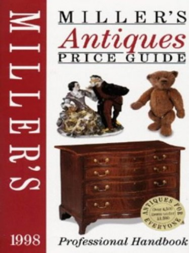 Miller's Antiques Price Guide: 1998: v. XIX by