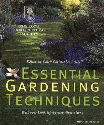Royal Horticultural Society Essential Gardening Techniques by Royal Horticultural Society