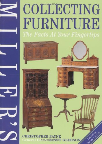 Miller's Collecting Furniture: The Facts at Your Fingertips (Millers Facts at Yr Fingertips) By Christopher Payne