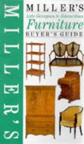 Miller's Late Georgian to Edwardian Furniture Buyer's Guide (Miller's Antiques Checklist) By Jonty Hearnden