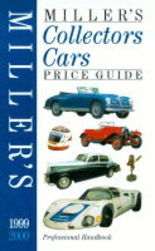 Miller's Collectors Cars Yearbook and Price Guide 1999-2000: 8 (Millers Price Guides) Volume editor David Selby