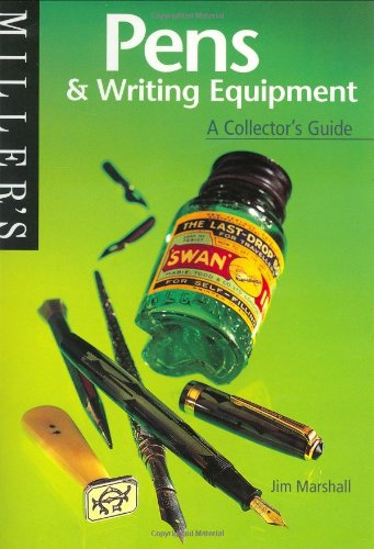 Miller's Collector's Guide: Pens and Writing Equipment: A Collector's Guide (The Collector's Guide) By Jim Marshall