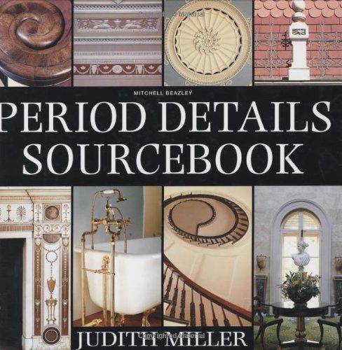 Period Details Sourcebook by Judith H. Miller