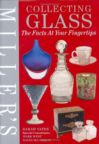 Miller's FAYF: Collecting Glass By Sarah Yates