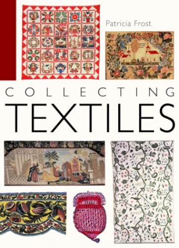 Miller's Collecting Textiles By Patricia Frost