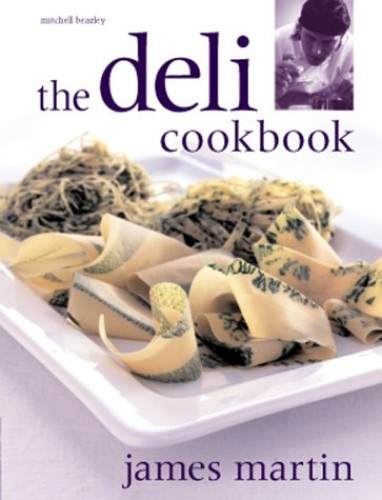 The Deli Cookbook by James Martin