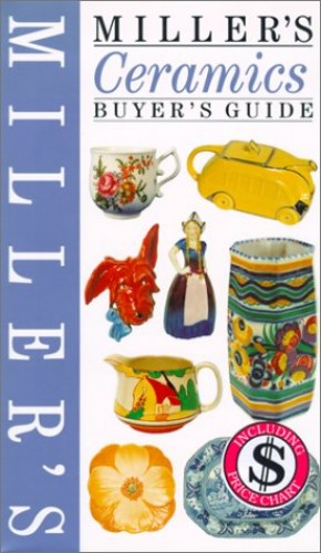 Miller's Buyer's Guide: Ceramics By Edited by Chris Spencer