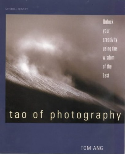 Tao of Photography By Tom Ang