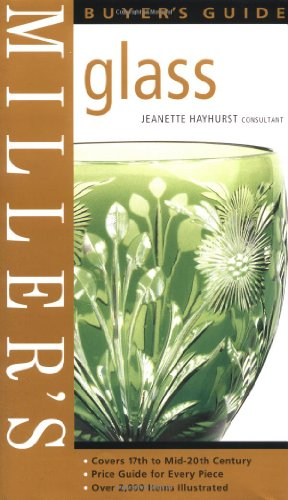 Miller's Buyer's Guide: Glass By Jeanette Hayhurst