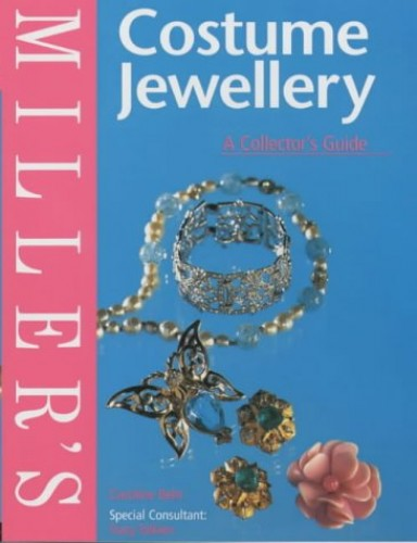 Miller's Costume Jewellery: A Collector's Guide by Caroline Behr