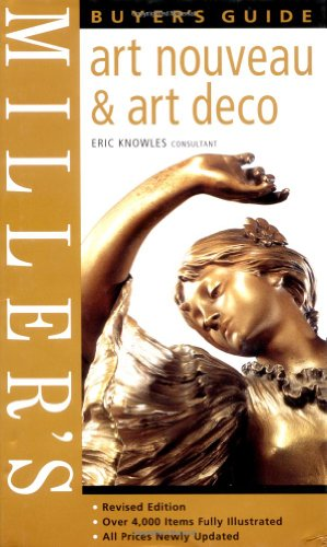 Miller's Art Nouveau and Art Deco Buyer's Guide by Eric Knowles
