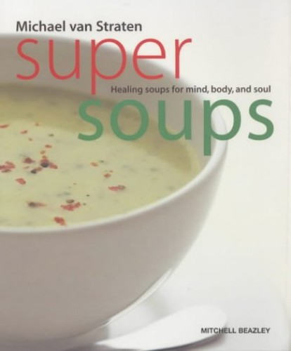 Super Soups by Michael van Straten