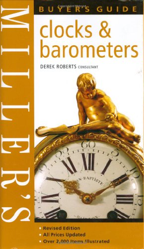 Miller's Buyer's Guide: Clocks and Barometers By Judith H. Miller