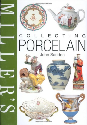 Miller's Collecting Porcelain (Miller's Collecting Guides) By John Sandon