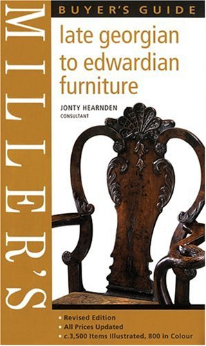 Miller's Late Georgian to Edwardian Furniture Buyer's Guide (Millers Collectors Guides) By Leslie Gillham