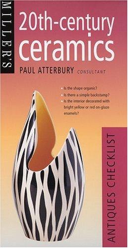 Miller's 20th-century Ceramics Antiques Checklist (Miller's Antiques Checklist) Edited by Paul Atterbury