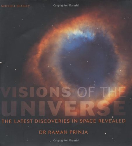 Visions of the Universe By Raman Prinja