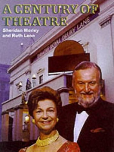 Century of Theatre By Sheridan Morley