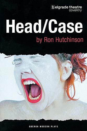 Head/Case By Ron Hutchinson
