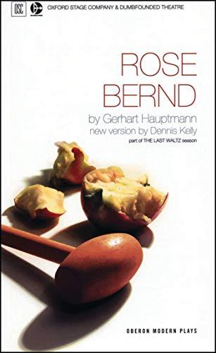 Rose Bernd (Oberon Modern Plays) by Gerhart Hauptmann