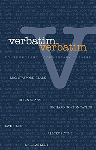 Verbatim: Contemporary Documentary Theatre By Edited by Will Hammond