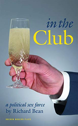 In the Club By Richard Bean