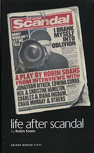 Life After Scandal by Robin Soans