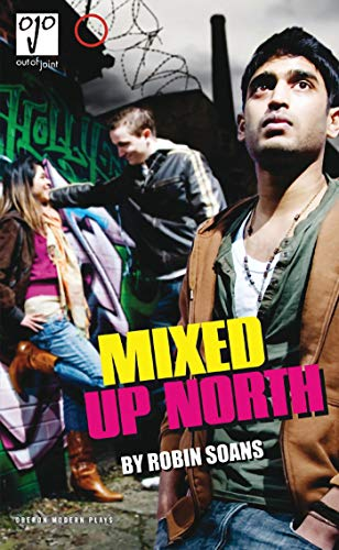 Mixed Up North by Robin Soans