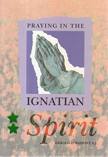 Praying in the Ignatian Spirit by Gerald O'Mahony