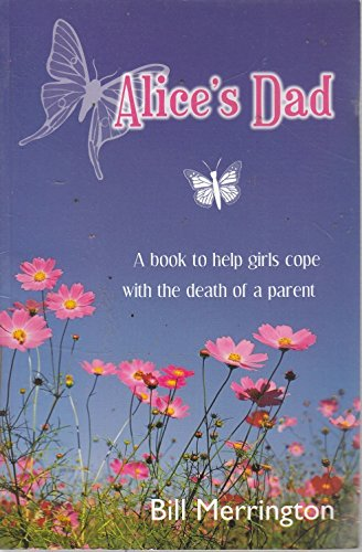 Alice's Dad: A Book for Children Who Grieve by Bill Merrington