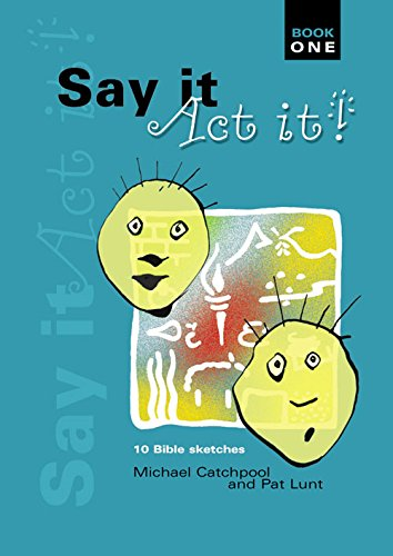 Say it - Act it! By Michael Catchpost