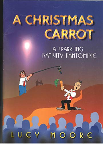 A Christmas Carrot By Mrs Lucy Moore