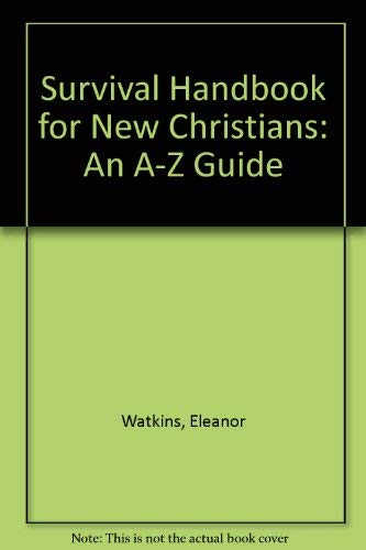 Survival Handbook for New Christians By Eleanor Watkins